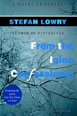 From the Igloo Confessional: A Novel of Poetry (Hardback)