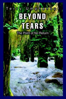 Beyond Tears: The Point of No Return (Hardback)