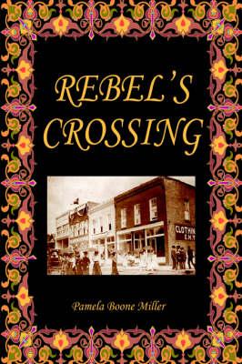 Rebel's Crossing (Hardback)