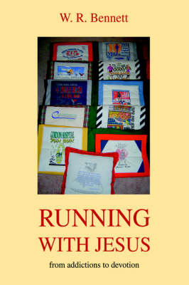 Running with Jesus: From Addictions to Devotion (Hardback)