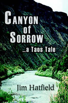 Canyon of Sorrow: ...a Taos Tale (Hardback)