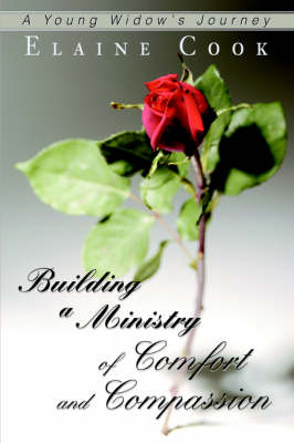 Building a Ministry of Comfort and Compassion: A Young Widow's Journey (Hardback)