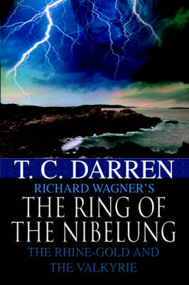 The Ring of the Nibelung: The Rhine-Gold and the Valkyrie (Hardback)