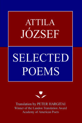 Attila Jozsef Selected Poems (Hardback)