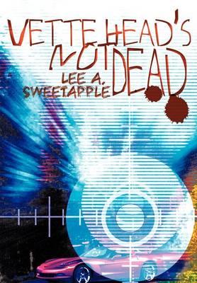 Vette Head's Not Dead (Hardback)