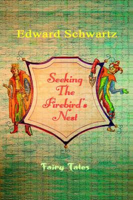 Seeking the Firebird's Nest: Fairy Tales (Hardback)