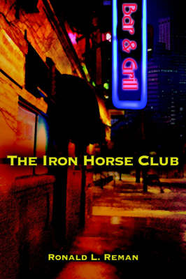The Iron Horse Club (Hardback)