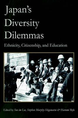 Japan's Diversity Dilemmas: Ethnicity, Citizenship, and Education (Hardback)