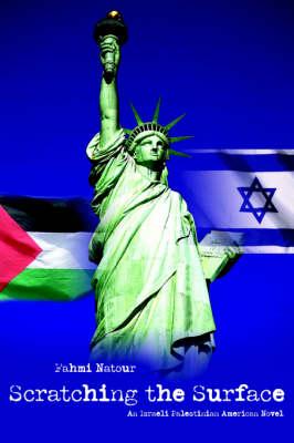Scratching the Surface: An Israeli Palestinian American Novel (Hardback)