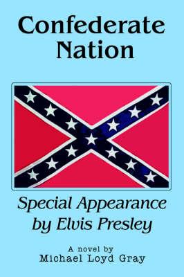 Confederate Nation: Special Appearance by Elvis Presley (Hardback)