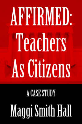 Affirmed: Teachers as Citizens: A Case Study (Hardback)