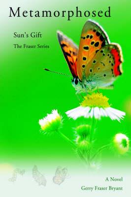 Metamorphosed: Sun's Gift (Hardback)