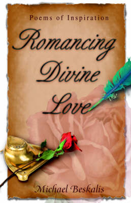Romancing Divine Love: Poems of Inspiration (Hardback)