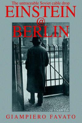 Einstein@berlin: The Untraceable Soviet Cable Drop (Hardback)