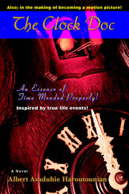 The Clock Doc: An Essence of Time Mended Properly! (Hardback)