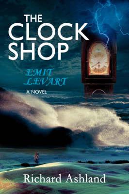 The Clock Shop: Emit Levart (Hardback)