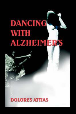 Dancing with Alzheimer's (Hardback)