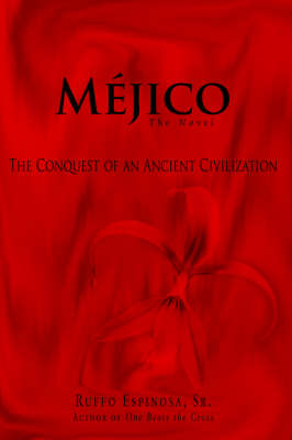Mejico: The Conquest of an Ancient Civilization (Hardback)