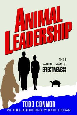 Animal Leadership: The 5 Natural Laws of Effectiveness (Hardback)