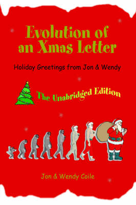 Evolution of an Xmas Letter: Holiday Greetings from Jon & Wendy (Hardback)