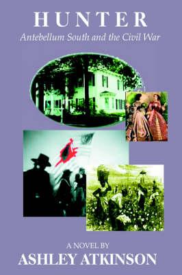 Hunter: Antebellum South and the Civil War (Hardback)