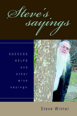 Steve's Sayings: Success Helps and Other Wise Sayings. (Hardback)