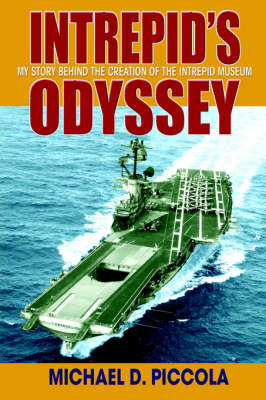 Intrepid's Odyssey: My Story Behind the Creation of the Intrepid Museum (Hardback)