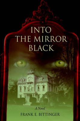 Into the Mirror Black (Hardback)