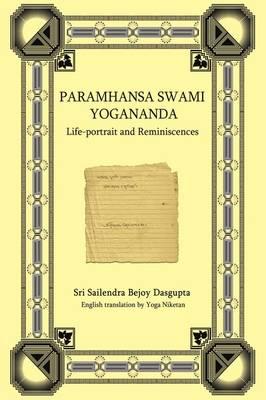 Paramhansa Swami Yogananda: Life-Portrait and Reminiscences (Hardback)