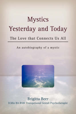 Mystics Yesterday and Today: The Love That Connects Us All (Hardback)