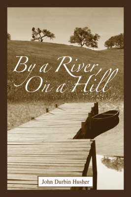 By a River, on a Hill (Hardback)