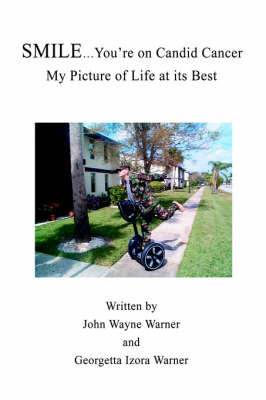 Smile...You're on Candid Cancer: My Picture of Life at Its Best (Hardback)