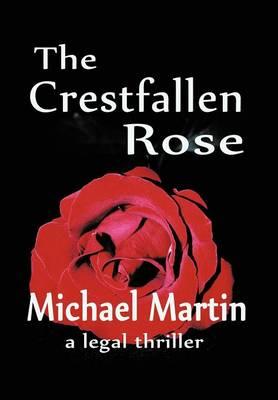 The Crestfallen Rose (Hardback)
