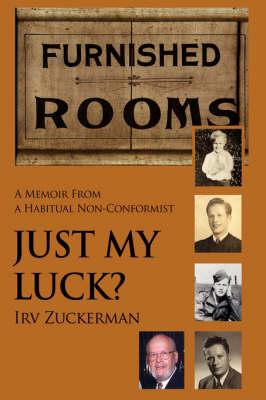 Just My Luck?: A Memoir from a Habitual Non-Conformist (Hardback)
