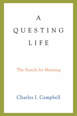 A Questing Life: The Search for Meaning (Hardback)