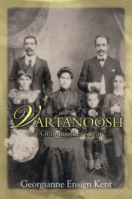Vartanoosh: My Grandmother's Story (Hardback)