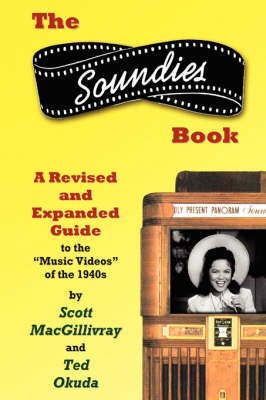 The Soundies Book: A Revised and Expanded Guide (Hardback)