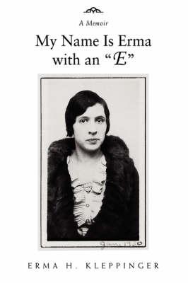 My Name Is Erma with an E: A Memoir (Hardback)