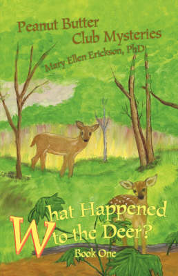 What Happened to the Deer?: Peanut Butter Club Mysteries (Hardback)