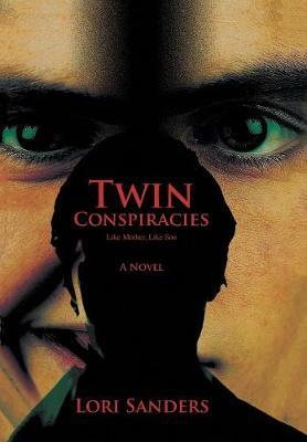 Twin Conspiracies: Like Mother, Like Son (Hardback)