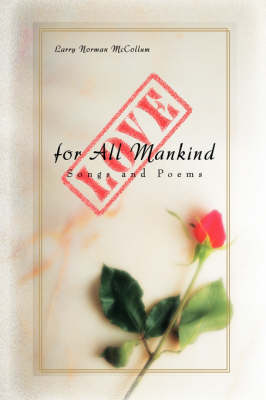Love for All Mankind: Songs and Poems (Hardback)