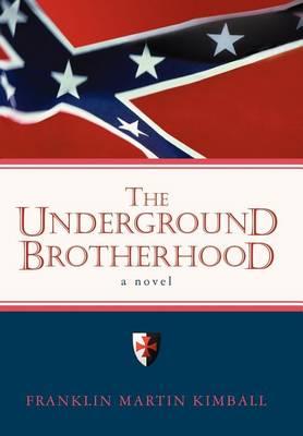 The Underground Brotherhood (Hardback)