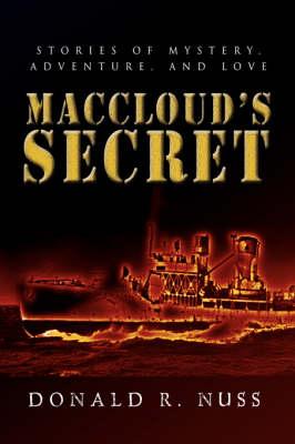 Maccloud's Secret: Stories of Mystery, Adventure, and Love (Hardback)