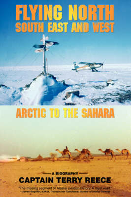 Flying North South East and West: Arctic to the Sahara (Hardback)