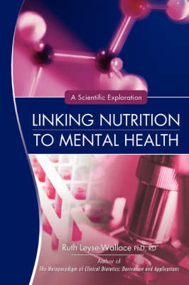 Linking Nutrition to Mental Health: A Scientific Exploration (Hardback)