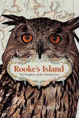 Rooke's Island: The Prophecy of the Staring Eyes (Hardback)