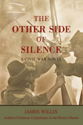 The Other Side of Silence: A Civil War Novel (Hardback)
