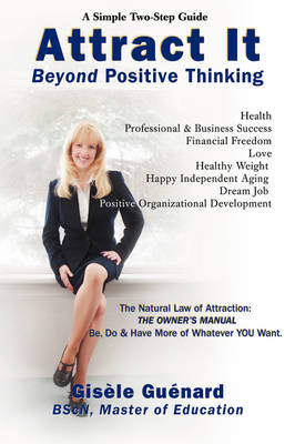 Attract It: Beyond Positive Thinking (Hardback)