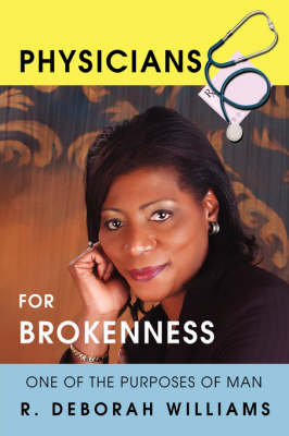 Physicians for Brokenness: One of the Purposes of Man (Hardback)