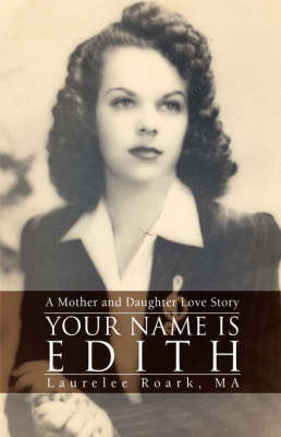 Your Name Is Edith: A Mother and Daughter Love Story (Hardback)